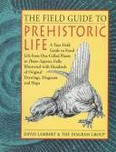 Cover of: The field guide to prehistoric life | Lambert, David