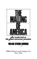 The malling of America by William Severini Kowinski