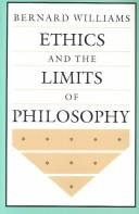Cover of: Ethics and the limits of philosophy | Bernard Arthur Owen Williams