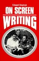 Cover of: On screen writing | Edward Dmytryk