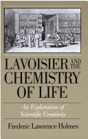 Lavoisier and the chemistry of life by Frederic Lawrence Holmes