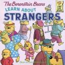 Cover of: The Berenstain Bears learn about strangers