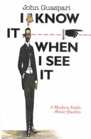 Cover of: I know it when I see it | John Guaspari