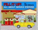 Cover of: Fill it up!: all about service stations