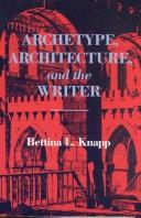 Cover of: Archetype, architecture, and the writer
