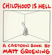 Cover of: Childhood is hell | Matt Groening