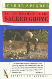 Cover of: In the shadow of the sacred grove | Carol Spindel