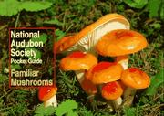 Cover of: National Audubon Society Pocket Guide to Familiar Mushrooms (National Audubon Society Pocket Guide)