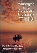 Maryland and Delaware canoe trails by Edward Gertler