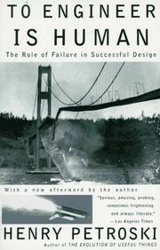 Cover of: To engineer is human: the role of failure in successful design