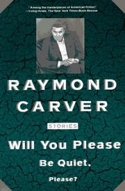Cover of: Will you please be quiet, please? | Raymond Carver