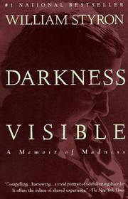 Cover of: Darkness Visible: a memoir of madness