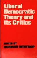 Cover of: Liberal democratic theory and its critics