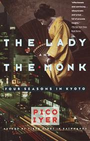 Cover of: The lady and the monk | Pico Iyer