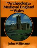 The archaeology of medieval England and Wales by John Steane