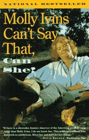 Cover of: Molly Ivins can't say that, can she?