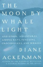 Cover of: The moon by whale light: and other adventures among bats, penguins, crocodilians, and whales