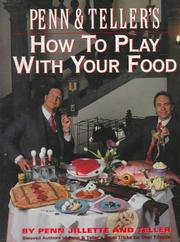 Cover of: Penn and Teller's How to Play With Your Food