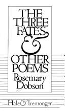 Cover of: Three Fates & other poems | Rosemary Dobson