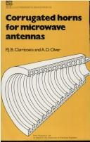 Cover of: Corrugated horns for microwave antennas | P. J. B. Clarricoats