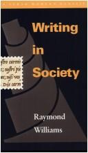 Cover of: Writing in society | Williams, Raymond.