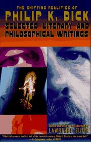 Cover of: The shifting realities of Philip K. Dick: selected literary and philosophical writings