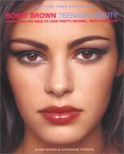 Cover of: Bobbi Brown Teenage Beauty: everything you need to look pretty, natural, sexy & awesome