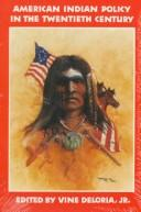 Cover of: American Indian policy in the twentieth century |
