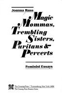 Cover of: Magic mommas, trembling sisters, puritans & perverts: feminist essays