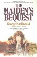 Cover of: The maiden's bequest | George MacDonald