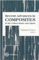 Cover of: Recent advances in composites in the United States and Japan