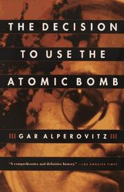 Cover of: The Decision to Use the Atomic Bomb