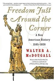Cover of: Freedom Just Around the Corner: A New American History | Walter A. Mcdougall