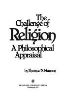 Cover of: challenge of religion | Thomas N. Munson