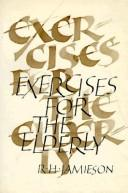 Cover of: Exercises for the elderly | Robert H. Jamieson