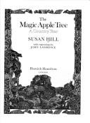 The magic apple tree by Hill, Susan
