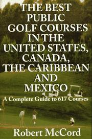 Cover of: The best public golf courses in the United States, Canada, the Caribbean, and Mexico