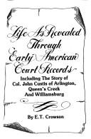 Cover of: Life as revealed through early American court records | E. T. Crowson