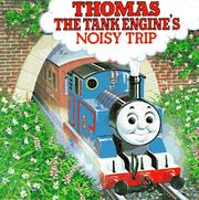 Thomas the Tank Engines Noisy Trip (A Chunky Book(R))