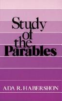 Cover of: study of the parables | Habershon, Ada R.