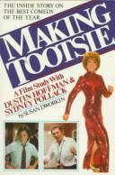 Cover of: Making Tootsie | Susan Dworkin