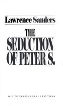 The seduction of Peter S by Lawrence Sanders