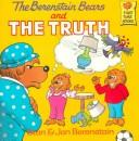 Cover of: The Berenstain bears and the truth