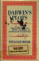 Cover of: Darwin's plots: evolutionary narrative in Darwin, George Eliot, and nineteenth-century fiction