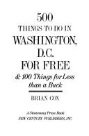 Cover of: 500 things to do in Washington, D.C. for free & 100 things for less than a buck | Brian Cox