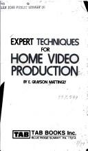 Cover of: Expert techniques for home video production