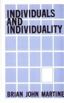 Cover of: Individuals and individuality | Brian J. Martine