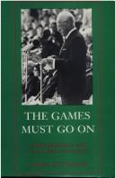 Cover of: The games must go on