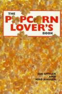 Cover of: The popcorn lover's book by Sue Spitler