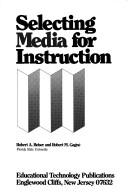 Cover of: Selecting media for instruction